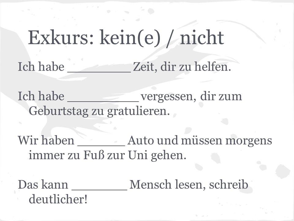 Exkurs: kein(e) / nicht