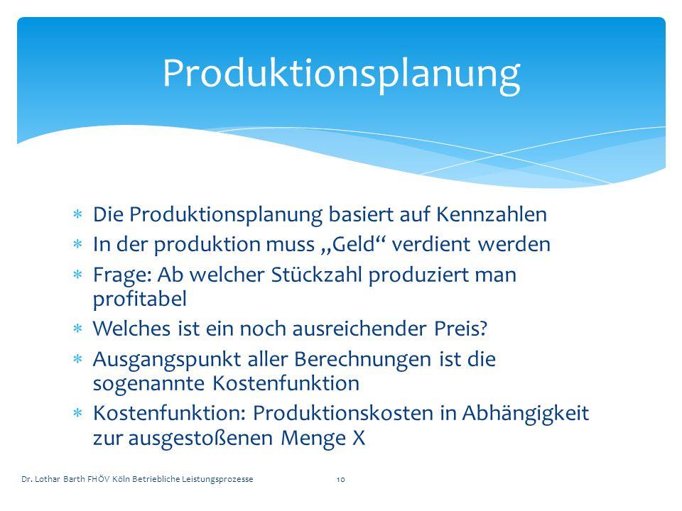 Produktionsplanung Die Produktionsplanung basiert auf Kennzahlen