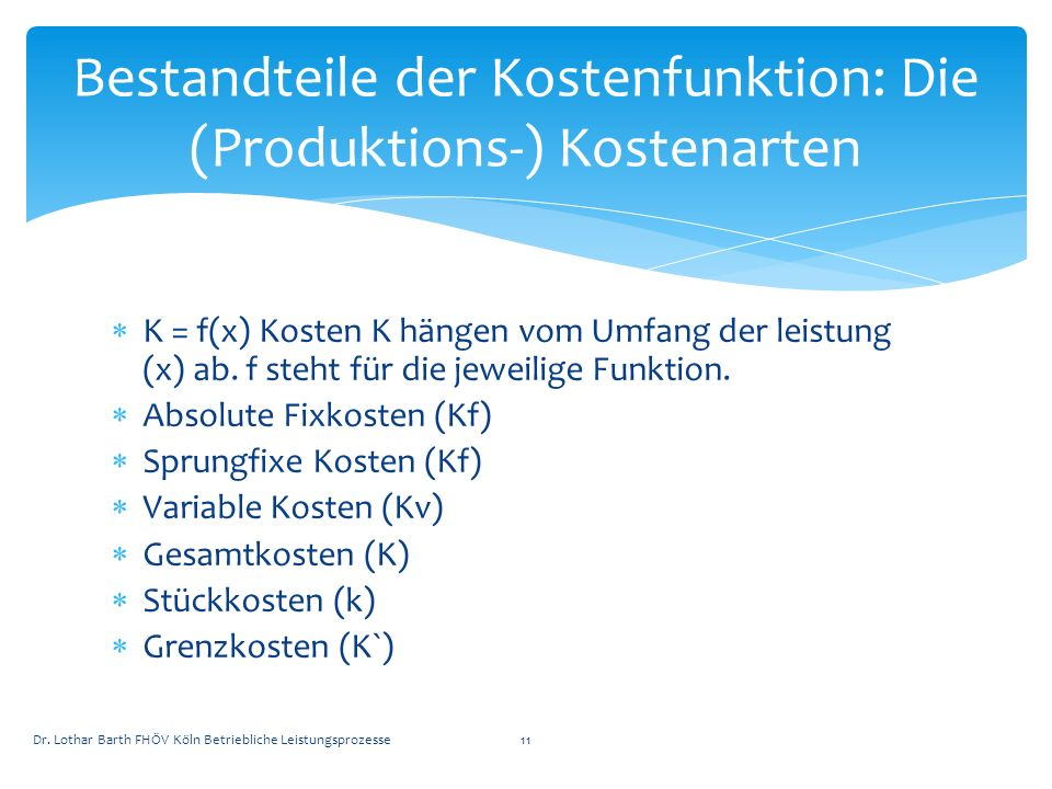 Bestandteile der Kostenfunktion: Die (Produktions-) Kostenarten