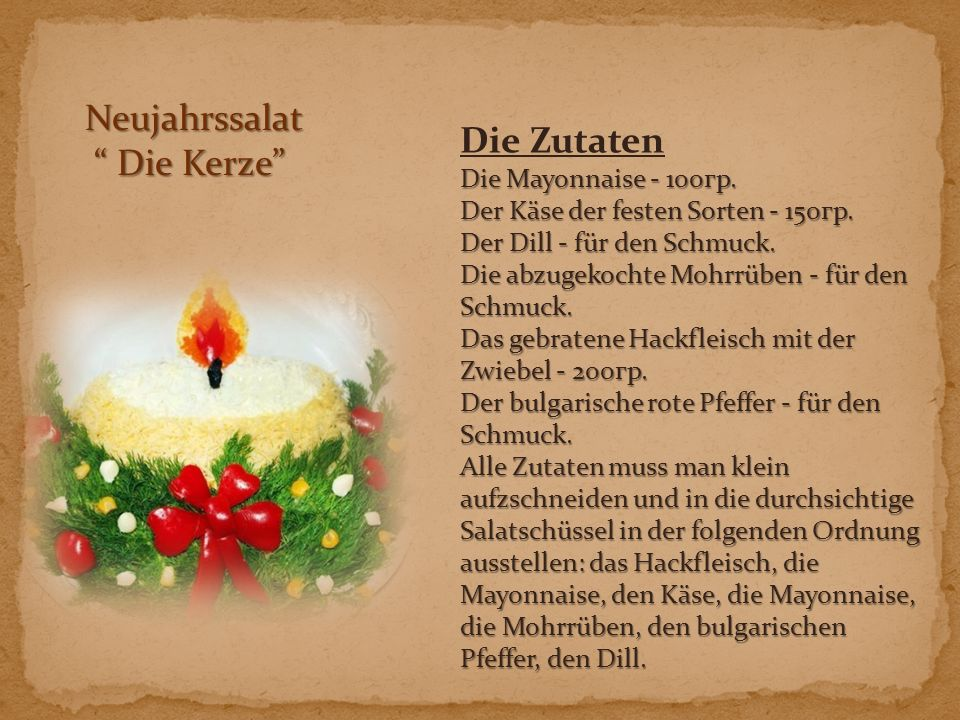 Neujahrssalat Die Kerze Die Zutaten Die Mayonnaise - 100гр.
