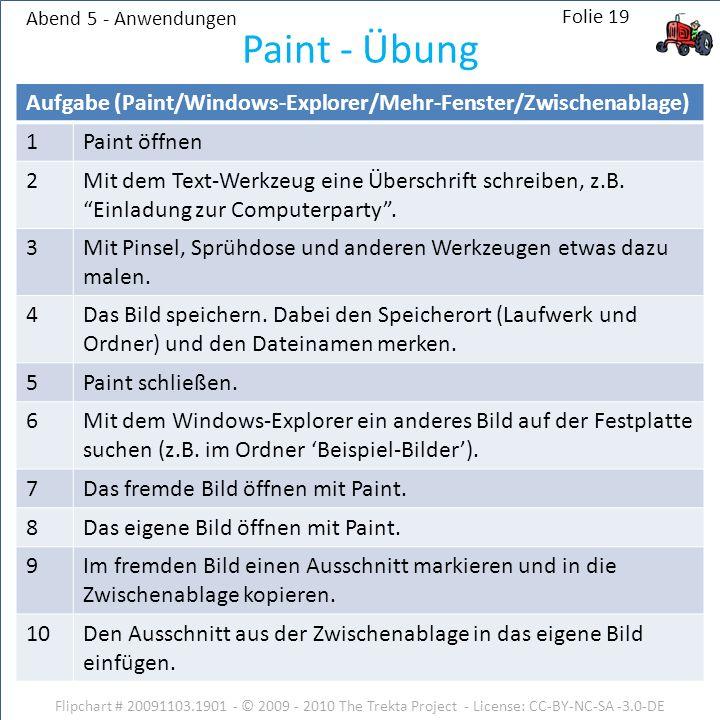 Abend 5 - Anwendungen Paint - Übung. Aufgabe (Paint/Windows-Explorer/Mehr-Fenster/Zwischenablage) 1.