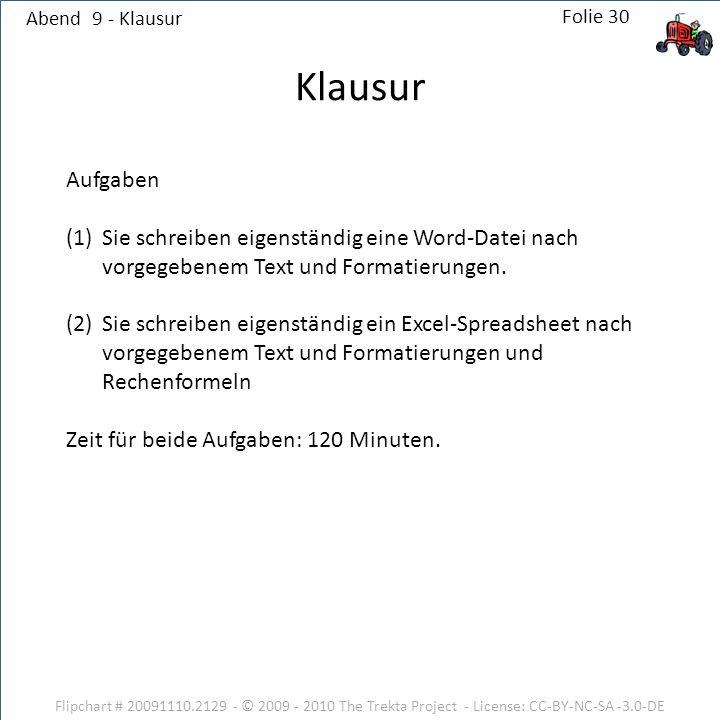 Abend 9 - Klausur Klausur. Aufgaben. Sie schreiben eigenständig eine Word-Datei nach vorgegebenem Text und Formatierungen.