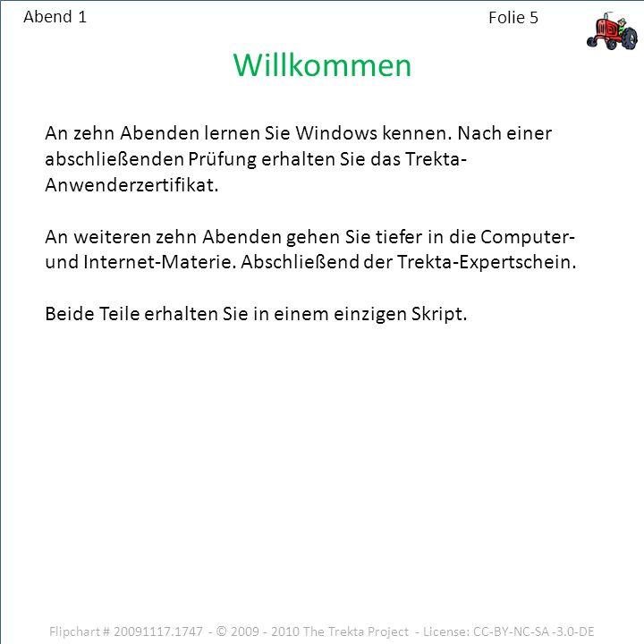 Abend 1 Willkommen. An zehn Abenden lernen Sie Windows kennen. Nach einer abschließenden Prüfung erhalten Sie das Trekta-Anwenderzertifikat.