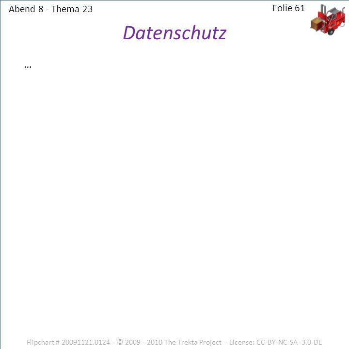 Datenschutz … Abend 8 - Thema 23 Folie 61
