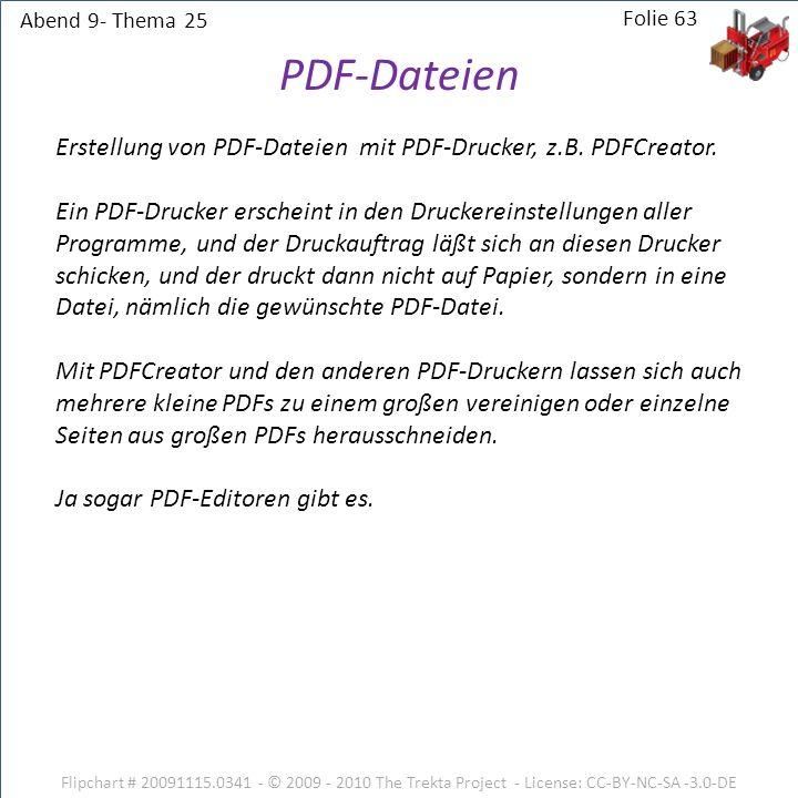 Abend 9- Thema 25 Folie 63. PDF-Dateien. Erstellung von PDF-Dateien mit PDF-Drucker, z.B. PDFCreator.