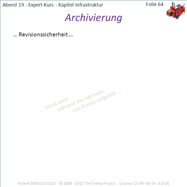 Archivierung … Revisionssicherheit …