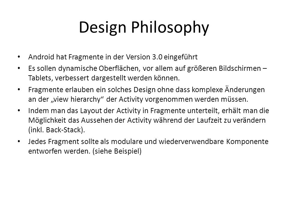 Design Philosophy Android hat Fragmente in der Version 3.0 eingeführt