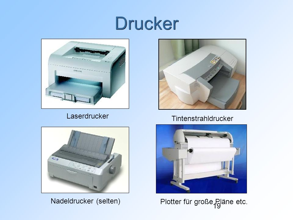 Drucker Laserdrucker Tintenstrahldrucker Nadeldrucker (selten)