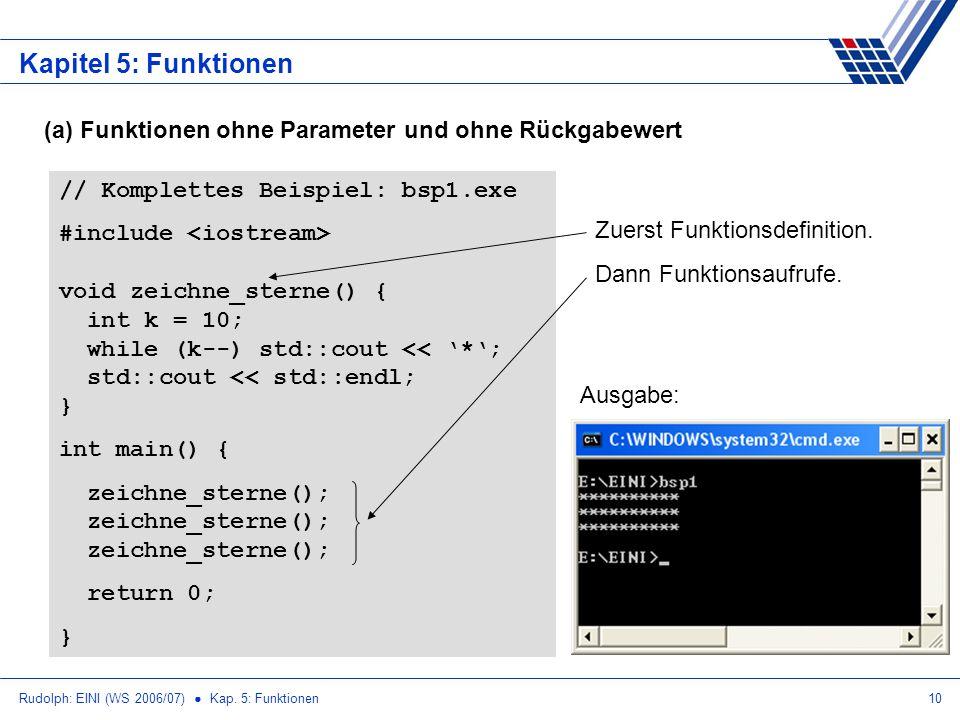Kapitel 5: Funktionen (a) Funktionen ohne Parameter und ohne Rückgabewert. // Komplettes Beispiel: bsp1.exe.