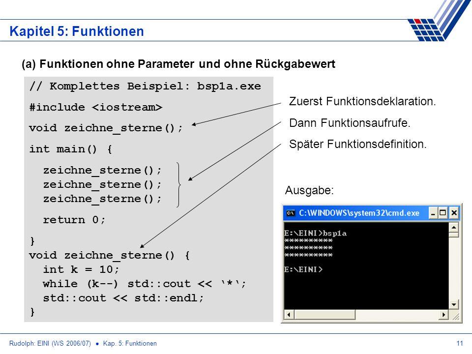 Kapitel 5: Funktionen (a) Funktionen ohne Parameter und ohne Rückgabewert. // Komplettes Beispiel: bsp1a.exe.