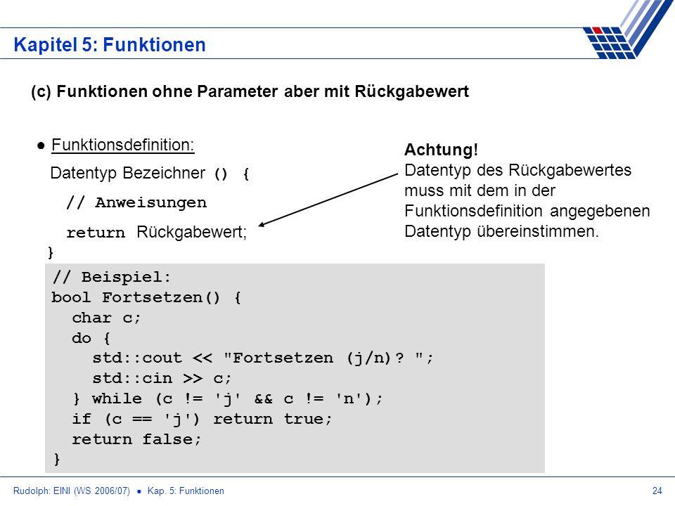 Kapitel 5: Funktionen (c) Funktionen ohne Parameter aber mit Rückgabewert.