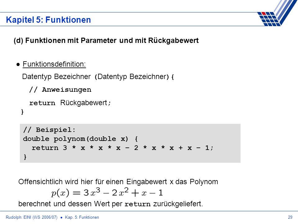 Kapitel 5: Funktionen (d) Funktionen mit Parameter und mit Rückgabewert.