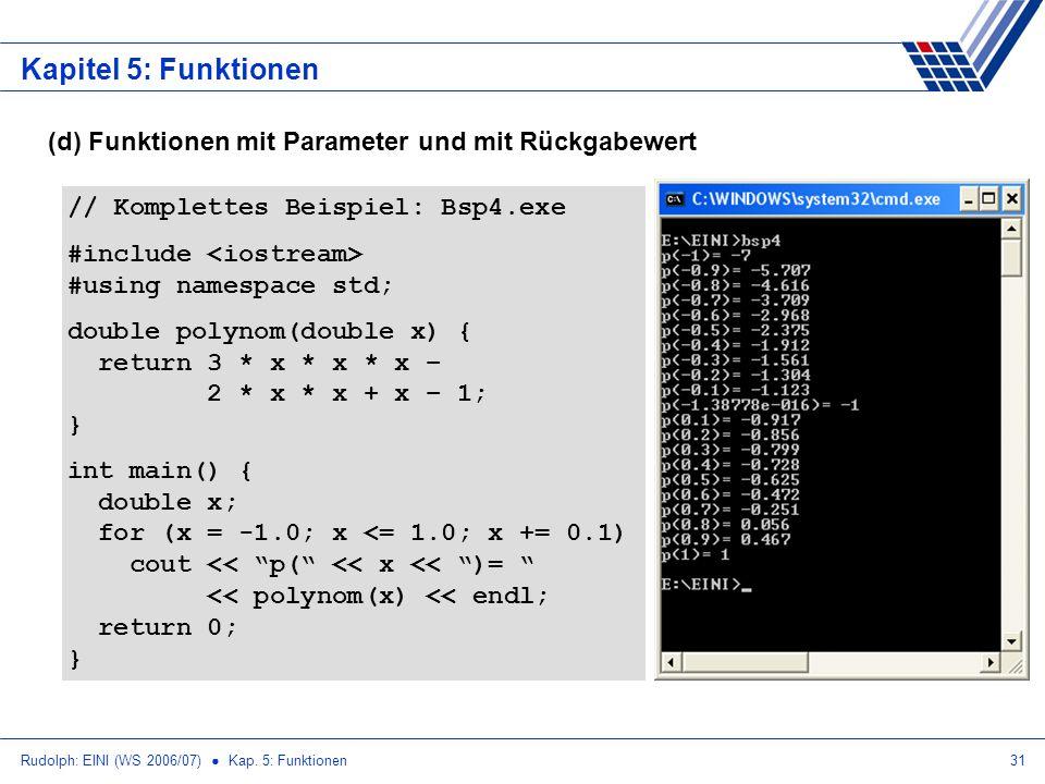 Kapitel 5: Funktionen (d) Funktionen mit Parameter und mit Rückgabewert. // Komplettes Beispiel: Bsp4.exe.