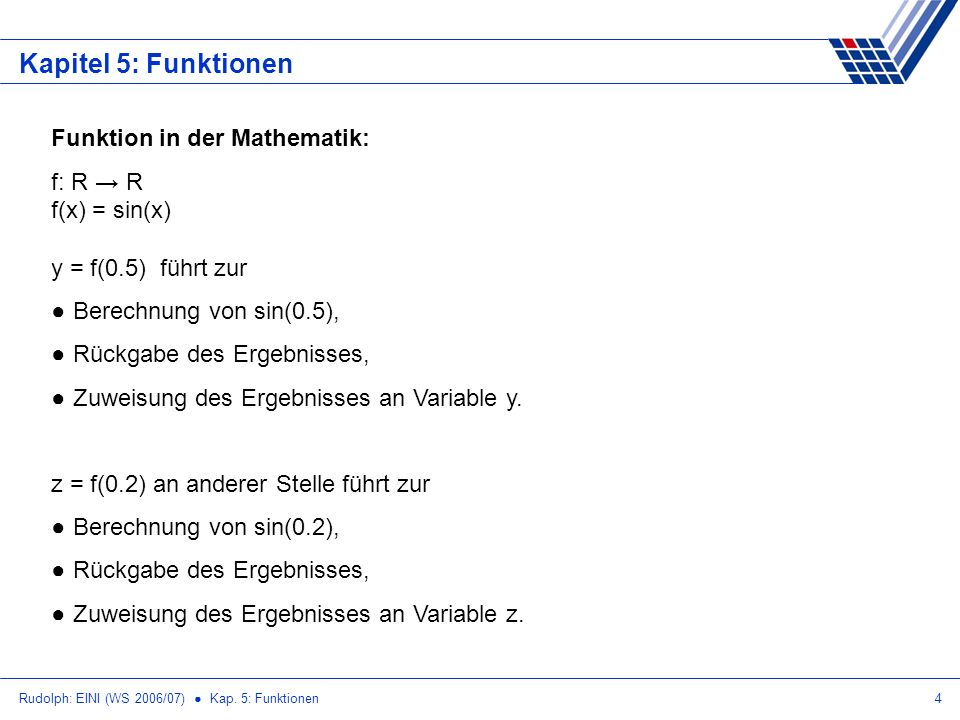 Kapitel 5: Funktionen Funktion in der Mathematik: