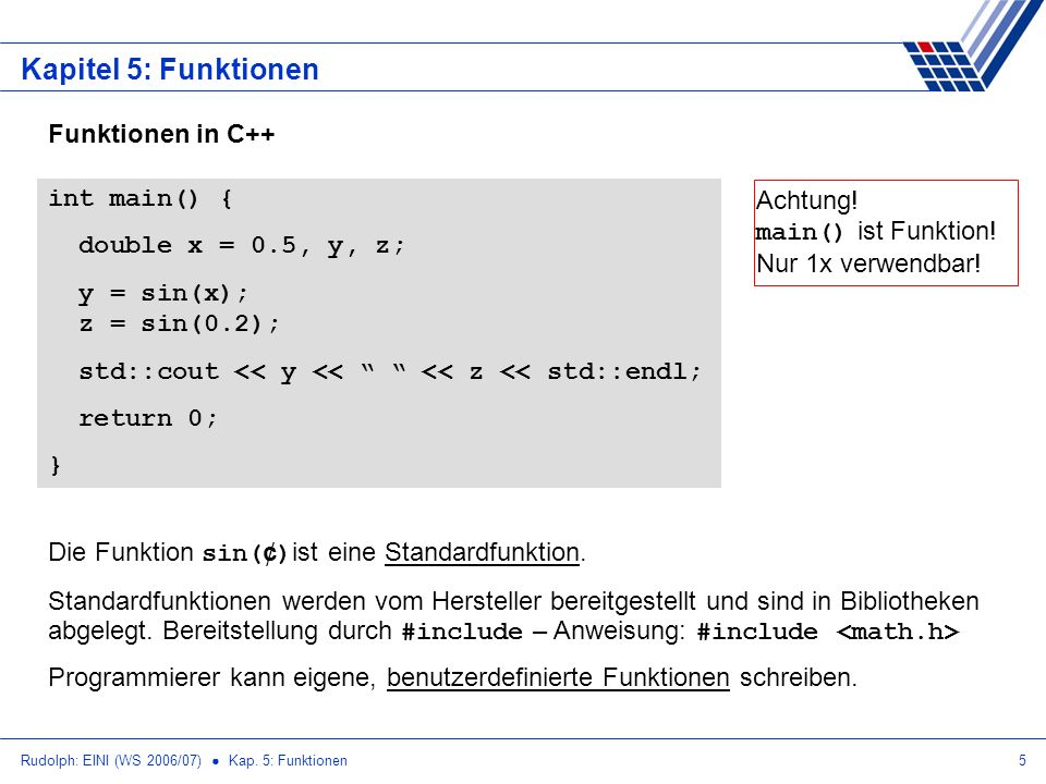 Kapitel 5: Funktionen Funktionen in C++ int main() {