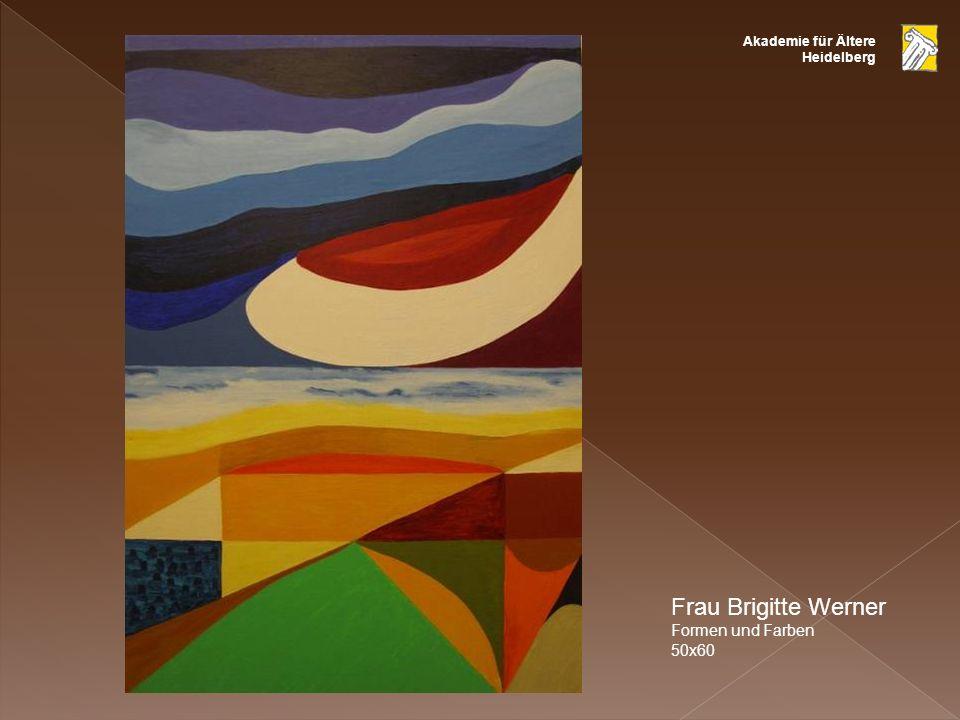 Frau Brigitte Werner Formen und Farben 50x60