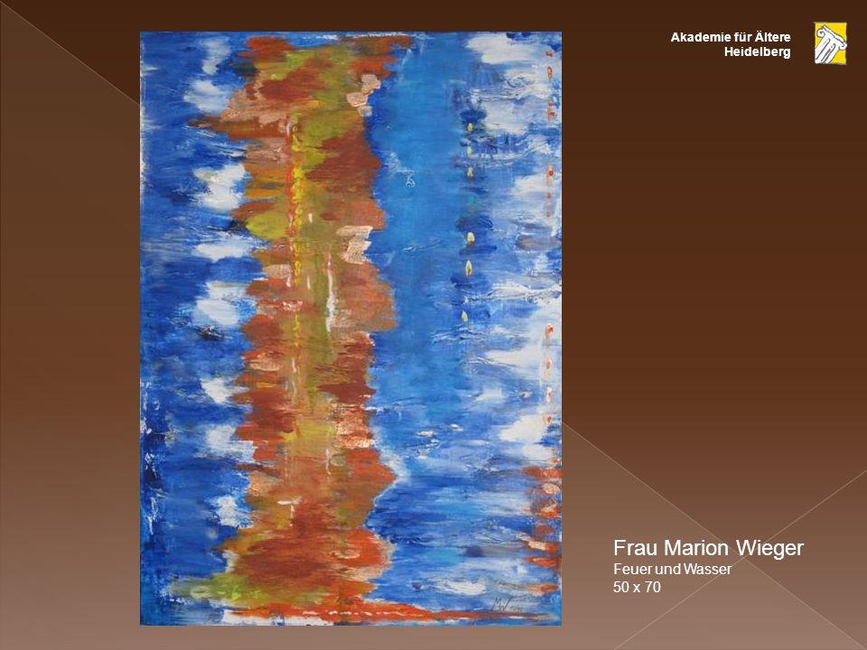 Frau Marion Wieger Feuer und Wasser 50 x 70