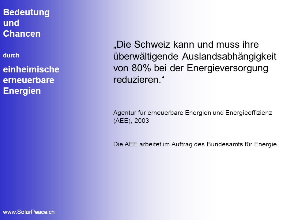 Bedeutung und. Chancen. durch. einheimische. erneuerbare. Energien. www.SolarPeace.ch.