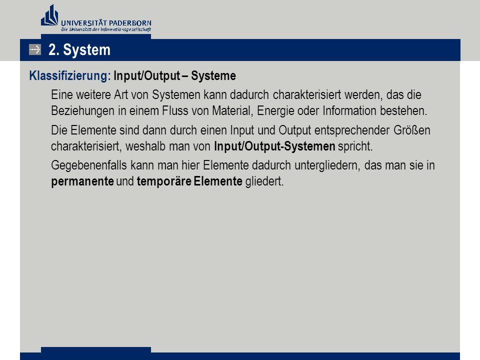 2. System Klassifizierung: Input/Output – Systeme