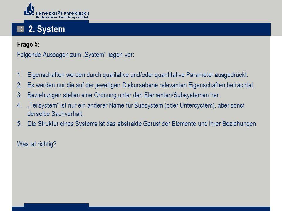 """2. System Frage 5: Folgende Aussagen zum """"System liegen vor:"""
