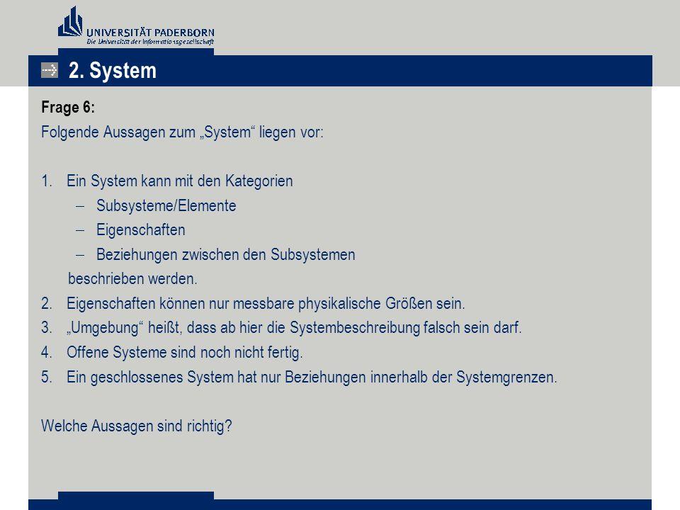 """2. System Frage 6: Folgende Aussagen zum """"System liegen vor:"""