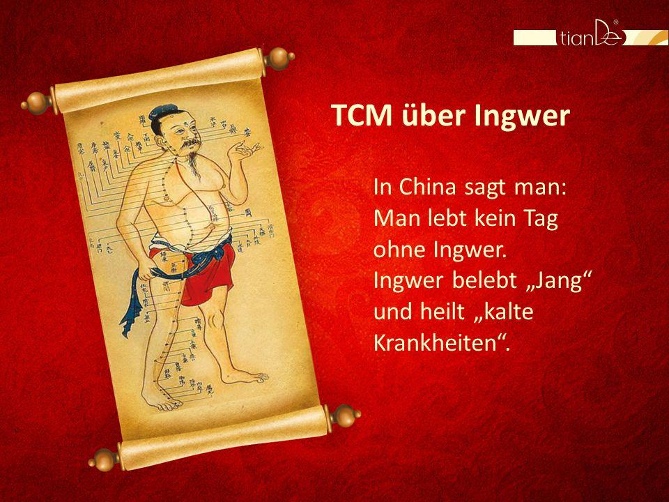 TCM über Ingwer In China sagt man: Man lebt kein Tag ohne Ingwer.
