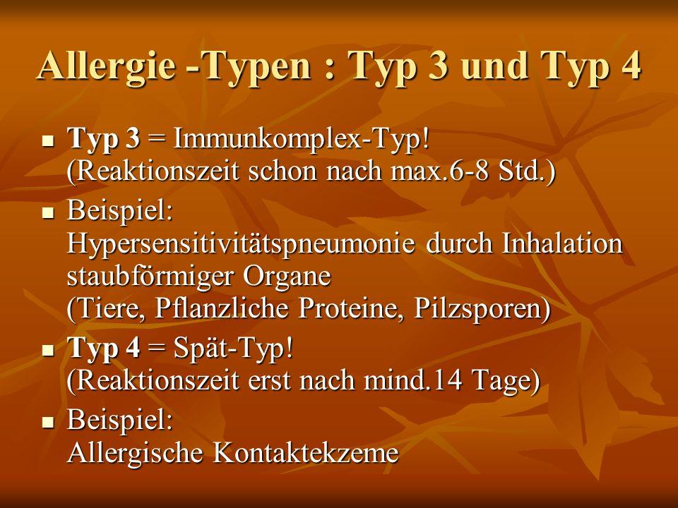 Allergie -Typen : Typ 3 und Typ 4