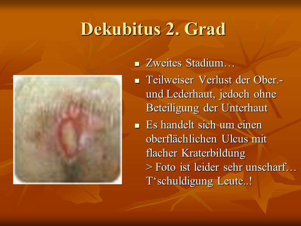Dekubitus 2. Grad Zweites Stadium…
