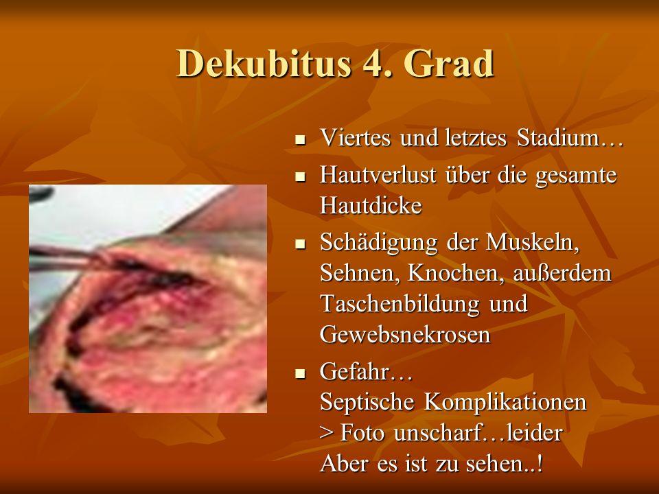 Dekubitus 4. Grad Viertes und letztes Stadium…