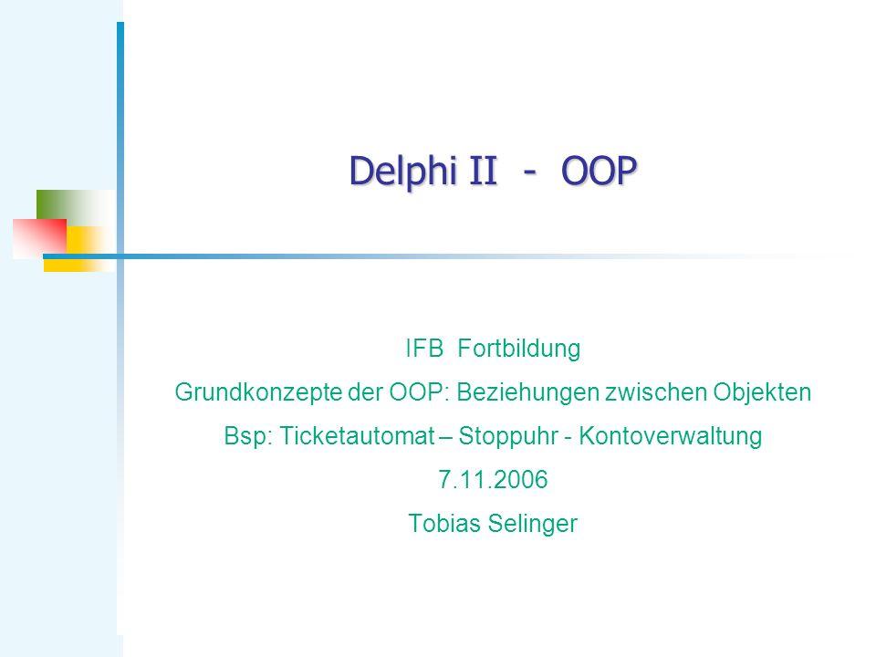 Delphi II - OOP IFB Fortbildung