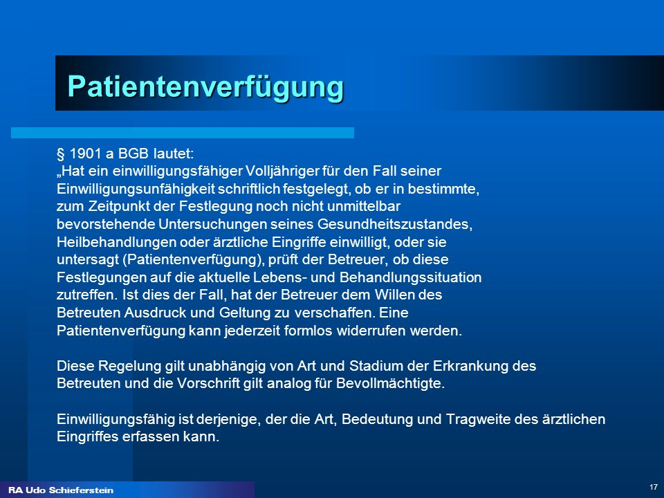Patientenverfügung § 1901 a BGB lautet: