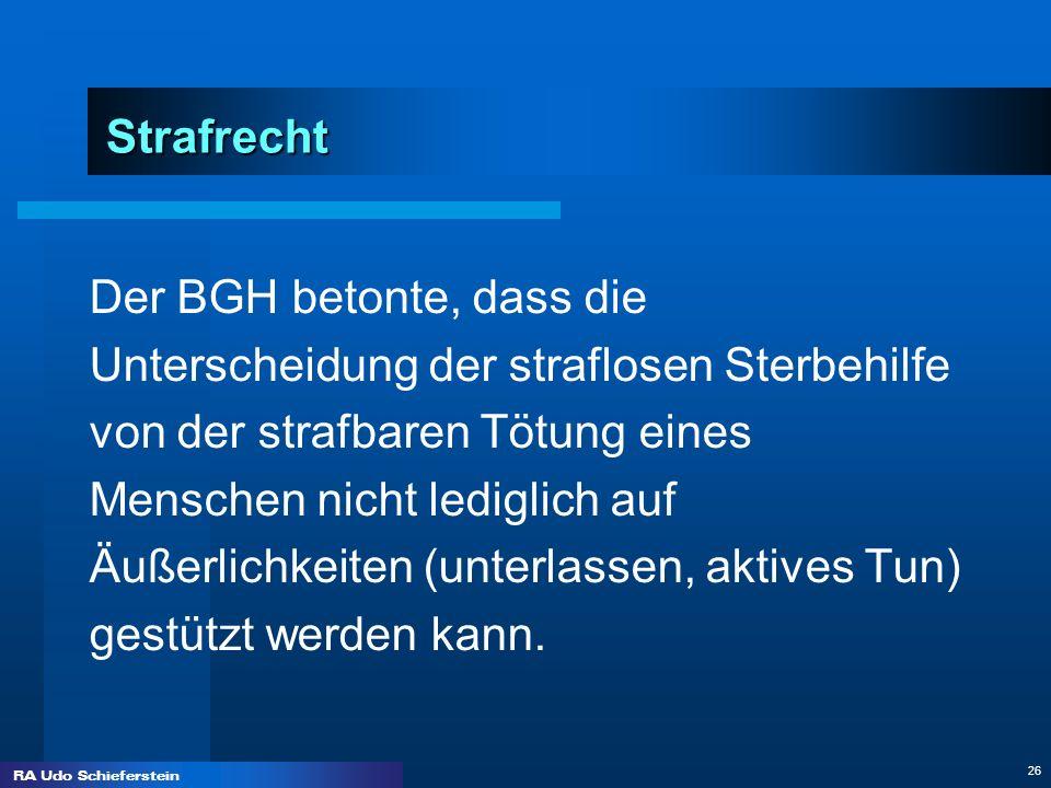 Der BGH betonte, dass die Unterscheidung der straflosen Sterbehilfe