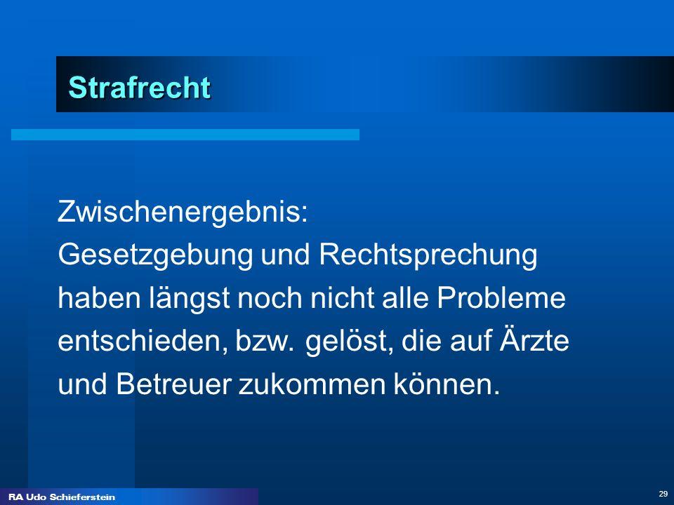 StrafrechtZwischenergebnis: Gesetzgebung und Rechtsprechung. haben längst noch nicht alle Probleme.