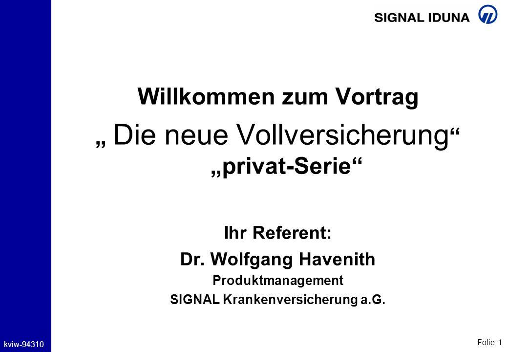 Willkommen zum Vortrag SIGNAL Krankenversicherung a.G.