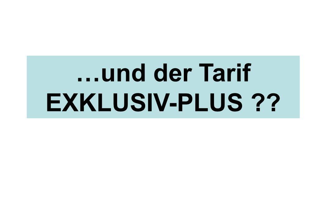 …und der Tarif EXKLUSIV-PLUS