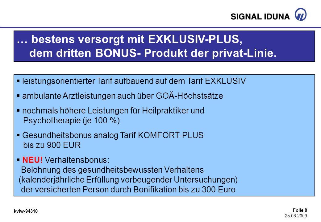 … bestens versorgt mit EXKLUSIV-PLUS, dem dritten BONUS- Produkt der privat-Linie.