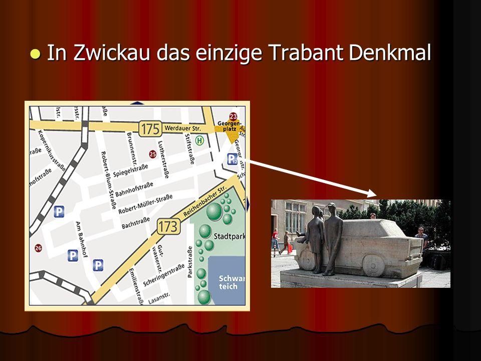 In Zwickau das einzige Trabant Denkmal