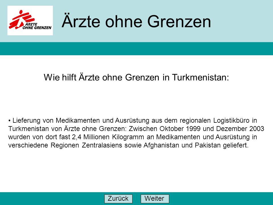 Wie hilft Ärzte ohne Grenzen in Turkmenistan: