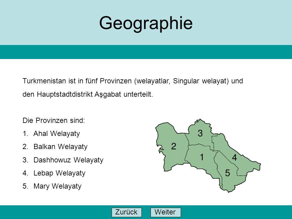Geographie Turkmenistan ist in fünf Provinzen (welayatlar, Singular welayat) und. den Hauptstadtdistrikt Aşgabat unterteilt.