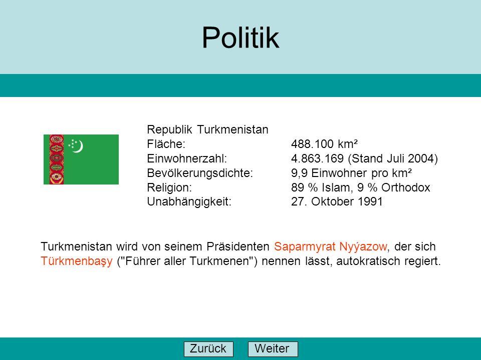 Politik Republik Turkmenistan Fläche: 488.100 km²