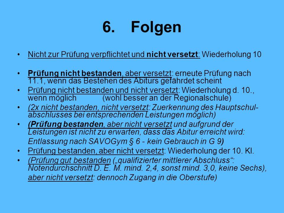 6. Folgen Nicht zur Prüfung verpflichtet und nicht versetzt: Wiederholung 10.