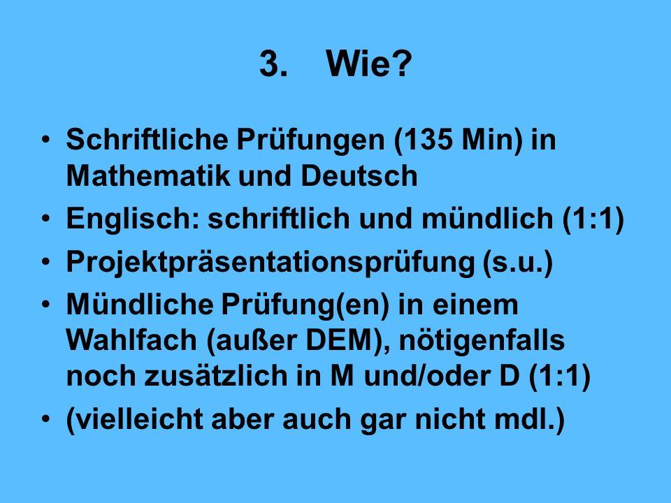 3. Wie Schriftliche Prüfungen (135 Min) in Mathematik und Deutsch