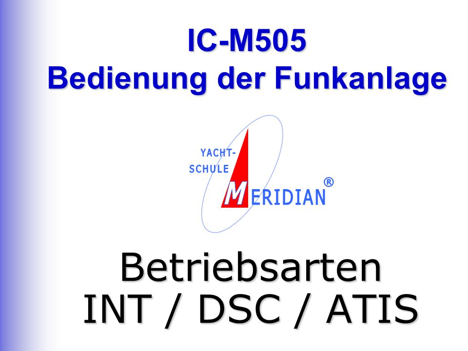 Betriebsarten INT / DSC / ATIS