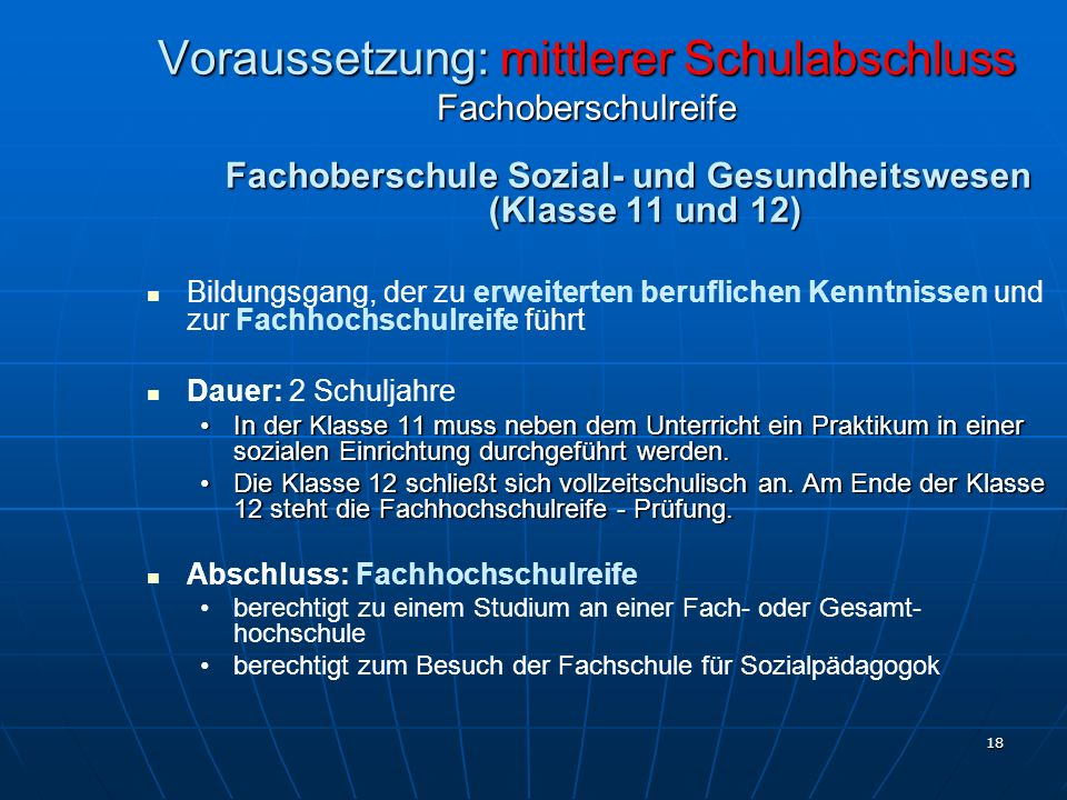 Voraussetzung: mittlerer Schulabschluss Fachoberschulreife