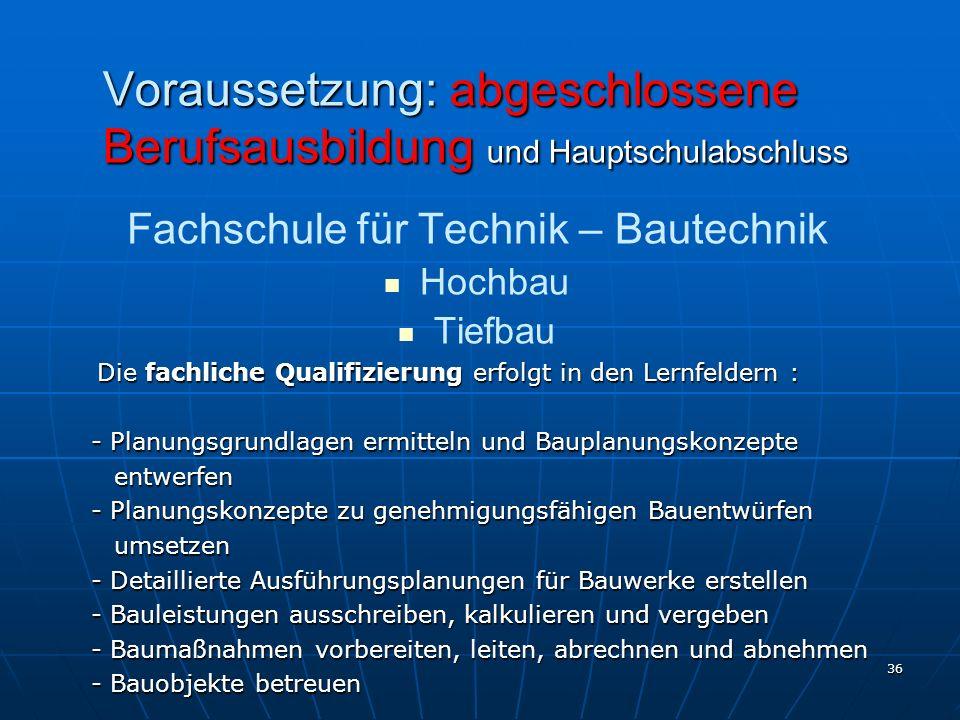 Voraussetzung: abgeschlossene Berufsausbildung und Hauptschulabschluss