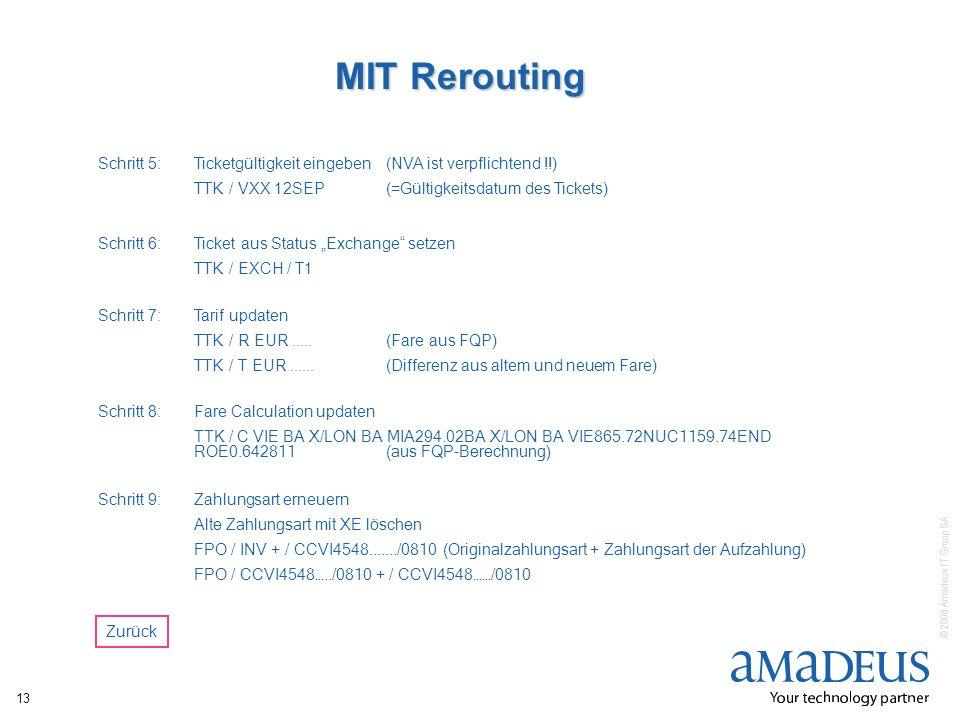 MIT Rerouting Schritt 5: Ticketgültigkeit eingeben (NVA ist verpflichtend !!) TTK / VXX 12SEP (=Gültigkeitsdatum des Tickets)