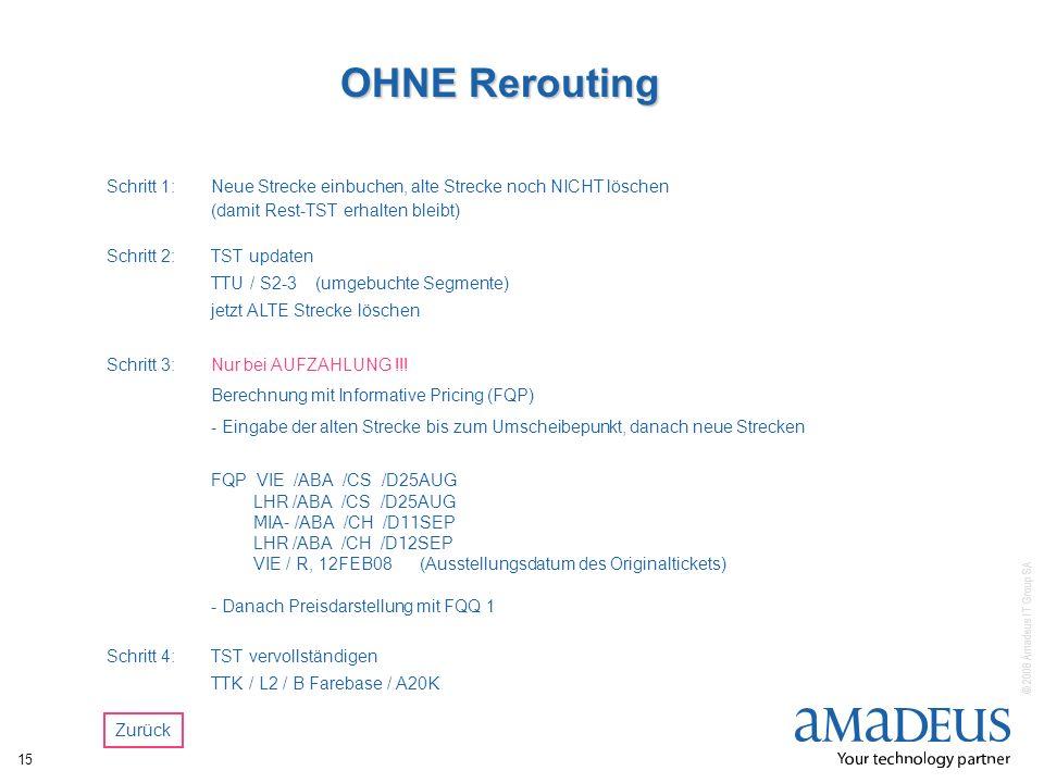 OHNE Rerouting Schritt 1: Neue Strecke einbuchen, alte Strecke noch NICHT löschen. (damit Rest-TST erhalten bleibt)