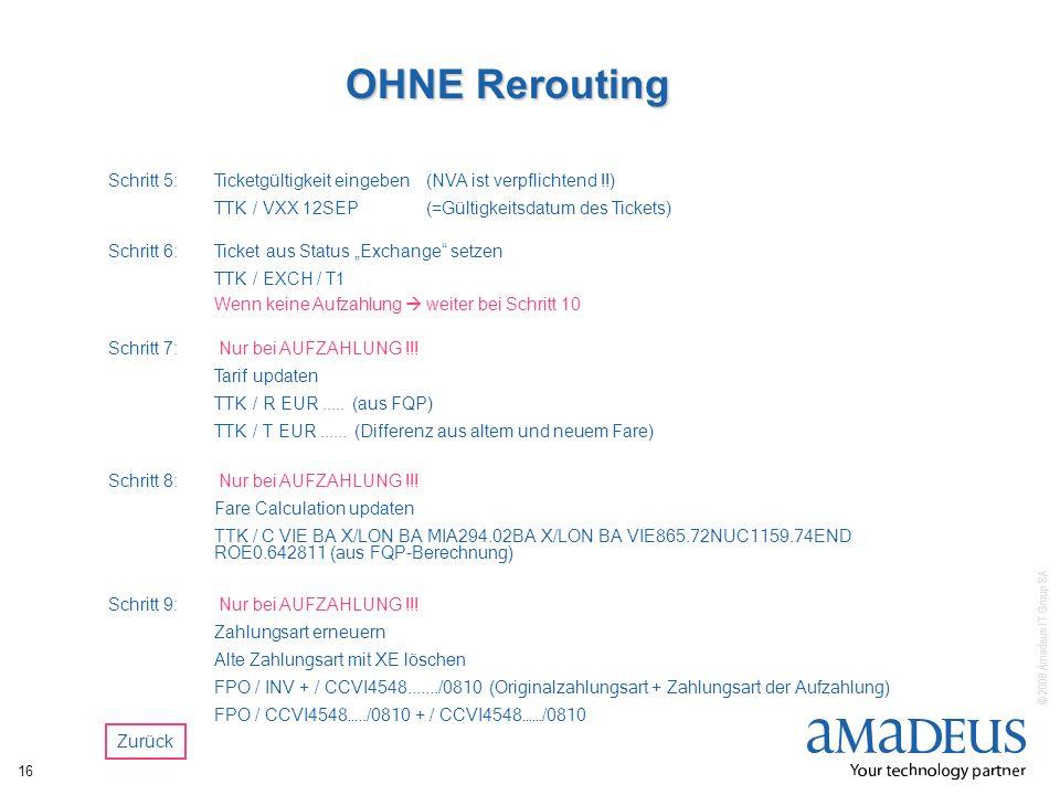 OHNE Rerouting Schritt 5: Ticketgültigkeit eingeben (NVA ist verpflichtend !!) TTK / VXX 12SEP (=Gültigkeitsdatum des Tickets)