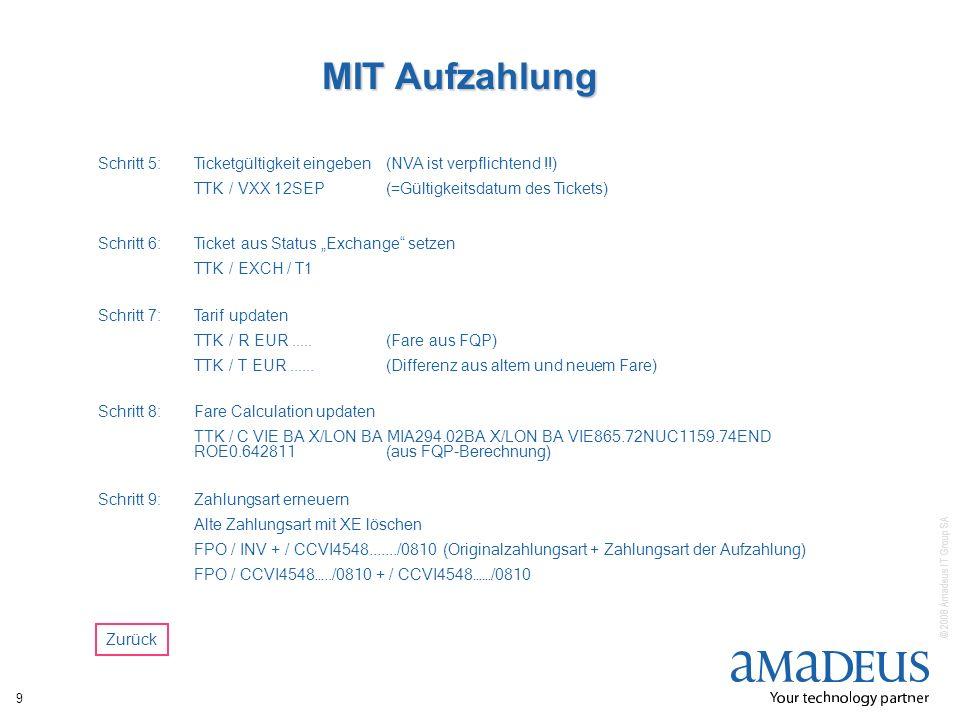 MIT Aufzahlung Schritt 5: Ticketgültigkeit eingeben (NVA ist verpflichtend !!) TTK / VXX 12SEP (=Gültigkeitsdatum des Tickets)