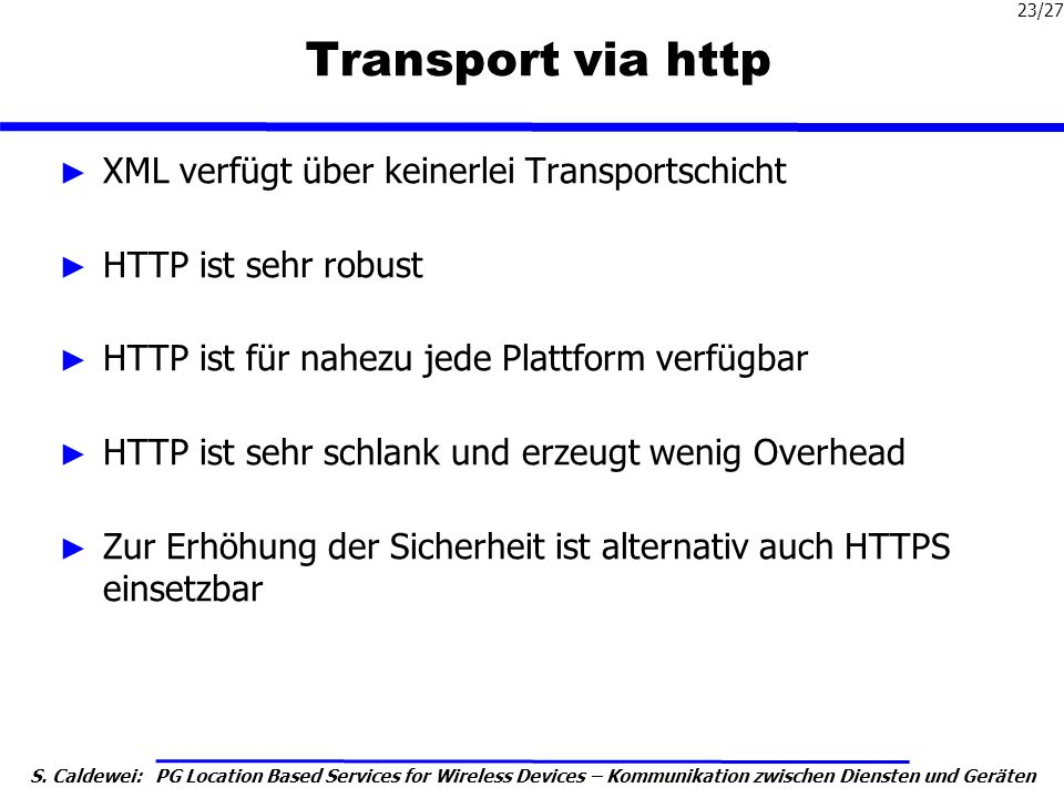 Transport via http XML verfügt über keinerlei Transportschicht